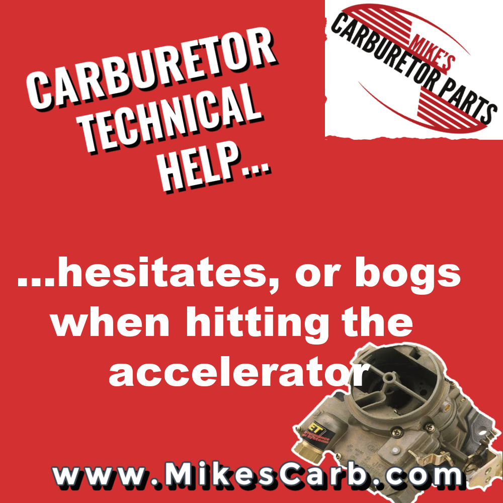 Carburetor technical help: hesitates, or bogs when hitting the accelerator